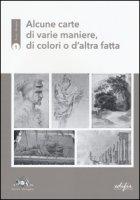 Alcune carte di varie maniere, di colori o d'altra fatta - Fiorentino Luca