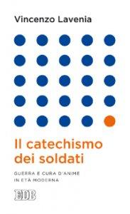 Copertina di 'Il catechismo dei soldati'