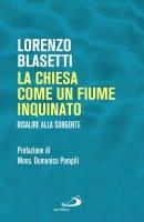 La Chiesa come un fiume inquinato - Lorenzo Blasetti