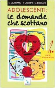 Copertina di 'Adolescenti: le domande che scottano. Vol. 2: Cuore innamorato'