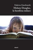 Melany Douglas, la bambina indaco - Gianfranchi Federica