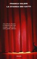 La stanza dei gatti. Una chiacchierata con il teatro - Valeri Franca