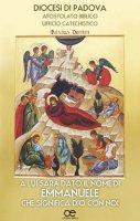 A lui sar� dato il nome di Emmanuele, che significa Dio con noi - Gruppo Dioc. Apost. Biblico