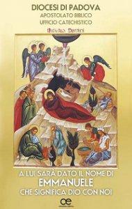 Copertina di 'A lui sarà dato il nome di Emmanuele, che significa Dio con noi'