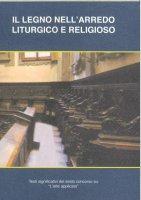 Il legno nell'arredo liturgico e religioso