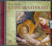Et incarnatus est. Canti per la Liturgia di Natale - Marco Frisina, Coro della Diocesi di Roma