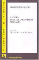 Saggio sull'antagonismo sociale - Znaniecki Florian