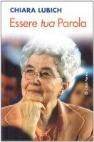 Essere tua Parola - Chiara Lubich