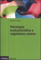 Psicologia evoluzionistica e cognizione umana - Cardaci Maurizio