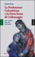 Perdonanza Celestiniana e la Porta Santa di Collemaggio - Pinton Daniele