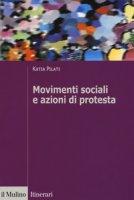 Movimenti sociali e azioni di protesta - Pilati Katia