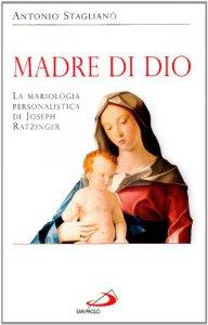 Copertina di 'Madre di Dio. La mariologia personalistica di Joseph Ratzinger'