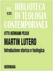 Copertina di 'Martin Lutero. Introduzione storica e teologica (BTC 135)'