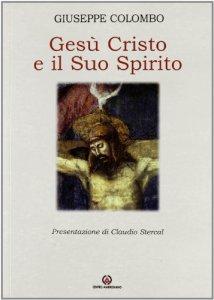 Copertina di 'Gesù Cristo e il suo Spirito'