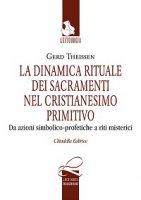 Dinamica rituale dei sacramenti nel cristianesimo primitivo (La) - Theissen Gerd