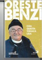 Con questa tonaca lisa - Oreste Benzi, Valerio Lessi