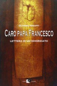 Copertina di 'Caro papa Francesco... Lettera di un divorziato'