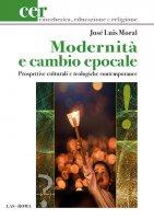 Modernità e cambio epocale - Moral José Luis