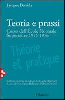 Teoria e prassi - Derrida Jacques