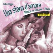 Una storia d'amore. (Basi coro). Musical su Giuseppe e Maria - Fabio Baggio