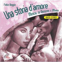 Copertina di 'Una storia d'amore. (Basi coro). Musical su Giuseppe e Maria'