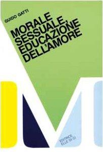 Copertina di 'Morale sessuale, educazione dell'amore'