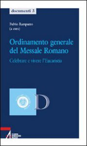 Copertina di 'Ordinamento generale del messale romano. Celebrare e vivere l'eucaristia'