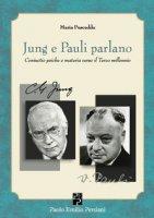 Jung e Pauli parlano. Coniuctio psiche e materia verso il Terzo millennio - Pusceddu Maria