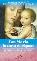 Con Maria in attesa del Signore - Alessandro Amapani