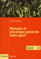 Manuale di psicologia generale dello sport. Con Contenuto digitale per download e accesso on line - Mandolesi Laura
