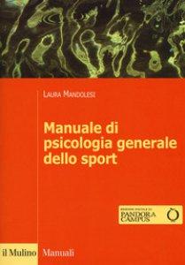 Copertina di 'Manuale di psicologia generale dello sport. Con Contenuto digitale per download e accesso on line'