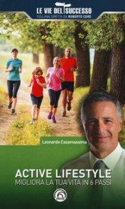 Copertina di 'Active lifestyle. Migliora la tua vita in 6 passi'