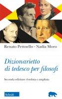 Dizionarietto di tedesco per filosofi. - Renato Pettoello , Nadia Moro