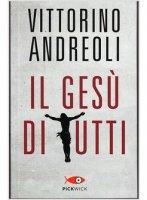 Il Ges� di tutti - Vittorino Andreoli