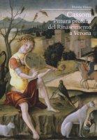 Cassoni. Pittura profana del Rinascimento a Verona. Ediz. a colori - Vinco Mattia
