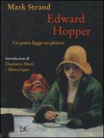 Edward Hopper. Un poeta legge uno pittore. Ediz. a colori - Strand Mark