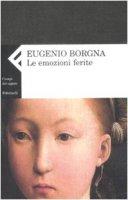 Le emozioni ferite - Borgna Eugenio