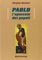 Paolo l'apostolo dei popoli - Becker Jürgen