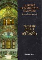 La Bibbia commentata dai Padri. Antico Testamento [vol_8] /  Proverbi, Qoelet, Cantico dei Cantici - Conti Marco