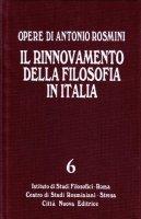 Il rinnovamento della filosofia in Italia.  Vol. 6 - Rosmini Antonio