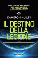 Il destino della Legione - Hurley Kameron