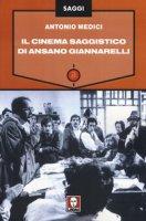 Il cinema saggistico di Ansano Giannarelli - Medici Antonio