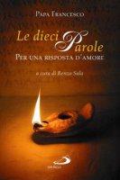 Le dieci parole - Francesco (Jorge Mario Bergoglio)