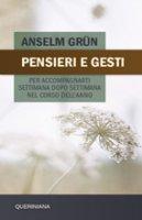 Pensieri e gesti per accompagnarti settimana dopo settimana nel corso dell'anno - Anselm Grün