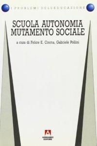 Copertina di 'Scuola, autonomia, mutamento sociale'