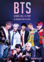 BTS. Icone del K-pop. La biografia non ufficiale - Besley Adrian