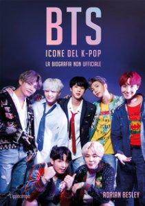 Copertina di 'BTS. Icone del K-pop. La biografia non ufficiale'