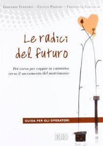 Copertina di 'Le radici del futuro'