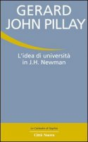 L'Idea di università in J.H. Newman - Pillay Gerald John