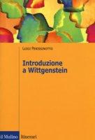 Introduzione a Wittgenstein - Perissinotto Luigi